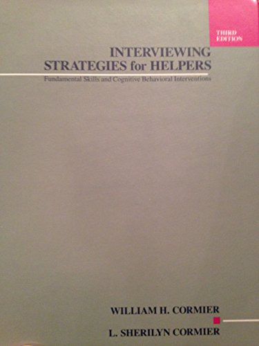 Interviewing Strategies for Helpers - Fundamental Skills and Cognitive Behavioral Interventions  3rd 1991 9780534138240 Front Cover