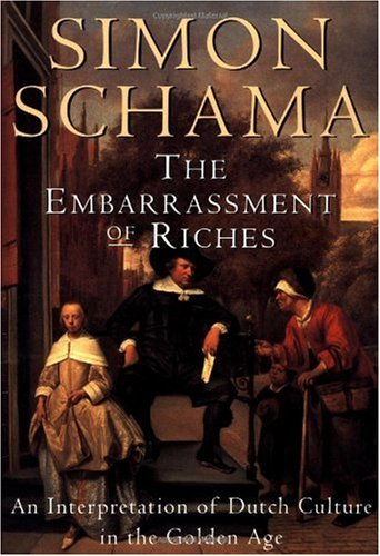 Embarrassment of Riches An Interpretation of Dutch Culture in the Golden Age N/A edition cover