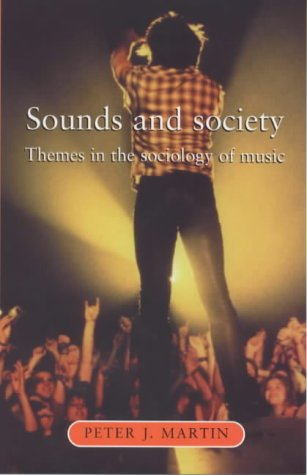 Sounds and Society Themes in the Sociology of Music  1996 edition cover