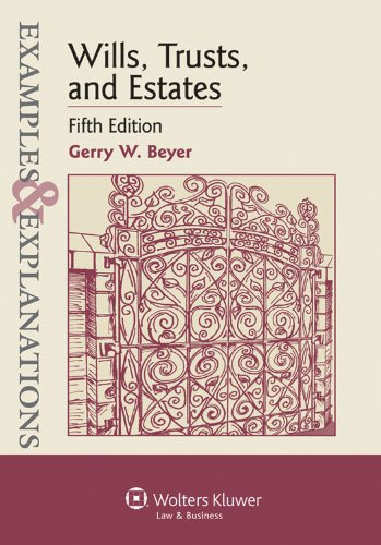 Wills Trusts and Estates Examples and Explanations 5th (Student Manual, Study Guide, etc.) edition cover