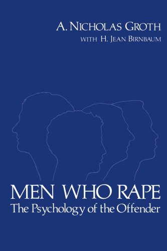 Men Who Rape The Psychology of the Offender N/A edition cover