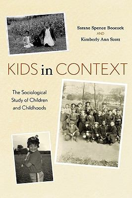 Kids in Context The Sociological Study of Children and Childhoods  2005 9780742520240 Front Cover