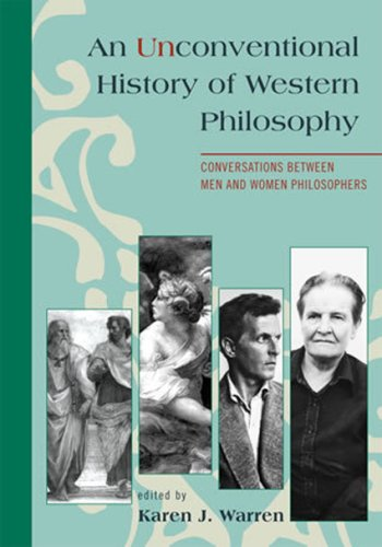 Unconventional History of Western Philosophy Conversations Between Men and Women Philosophers  2008 edition cover