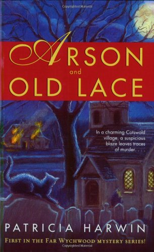 Arson and Old Lace A Far Wychwood Mystery  2004 9780743482240 Front Cover