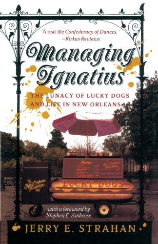 Managing Ignatius The Lunacy of Lucky Dogs and Life in New Orleans  1999 (Reprint) edition cover