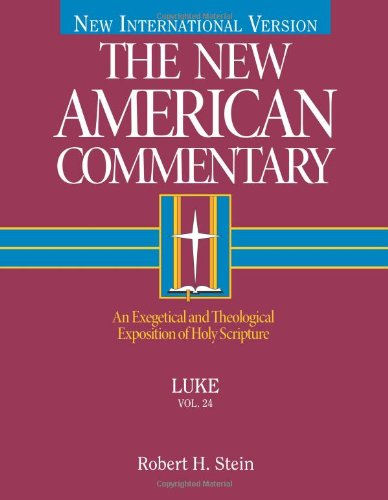 New American Commentary - Luke An Exegetical and Theological Exposition of Holy Scripture  1993 edition cover