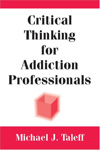 Critical Thinking for Addiction Professionals   2006 edition cover