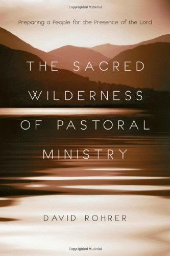 Sacred Wilderness of Pastoral Ministry Preparing a People for the Presence of the Lord  2012 edition cover