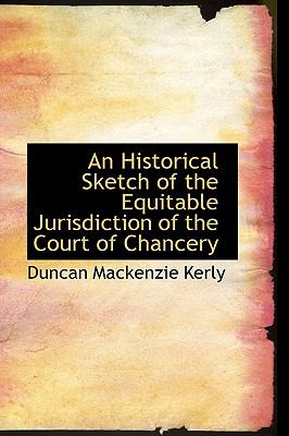 Historical Sketch of the Equitable Jurisdiction of the Court of Chancery  2009 edition cover