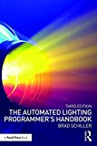 Automated Lighting Programmer's Handbook  3rd 2017 (Revised) 9781138926240 Front Cover