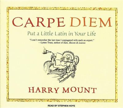 Carpe Diem, Library Edition: How to Become a Latin Lover  2007 9781400135240 Front Cover