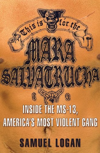 This Is for the Mara Salvatrucha Inside the MS-13, America's Most Violent Gang N/A edition cover