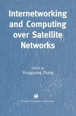 Internetworking and Computing over Satellite Networks   2003 9781402074240 Front Cover