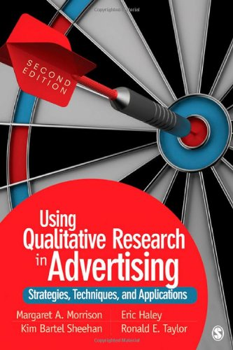 Using Qualitative Research in Advertising Strategies, Techniques, and Applications 2nd 2012 edition cover