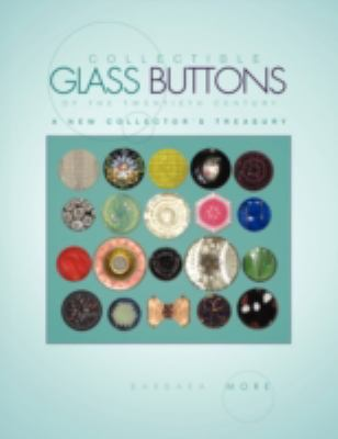 Collectible Glass Buttons of the Twentieth Century : A New Collector's Treasury  2008 edition cover