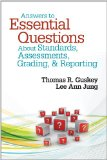 Answers to Essential Questions about Standards, Assessments, Grading, and Reporting   2013 edition cover