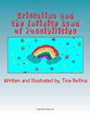 Cristalina and the Infinite Land of Possibilities  N/A 9781492947240 Front Cover