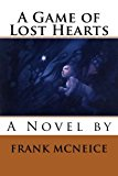 Game of Lost Hearts  N/A 9781494237240 Front Cover