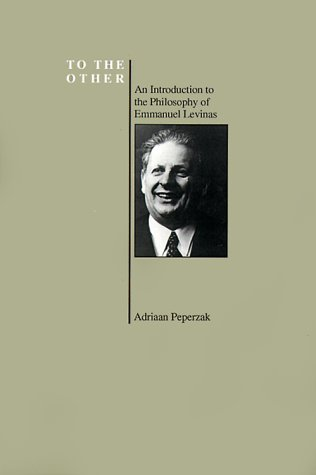 To the Other An Introduction to the Philosophy of Emmanuel Levinas  2005 edition cover