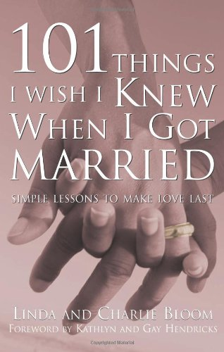 101 Things I Wish I Knew When I Got Married Simple Lessons to Make Love Last  2004 edition cover
