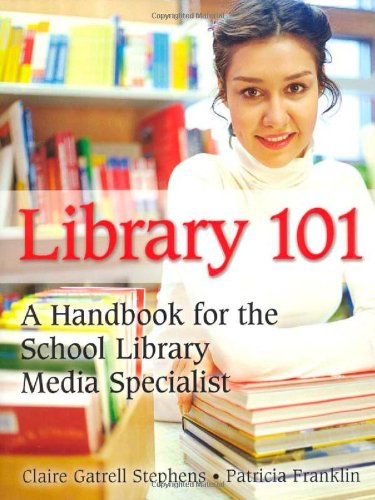 Library 101 A Handbook for the School Library Media Specialist  2007 edition cover