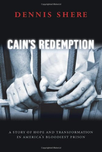 Cain's Redemption A Story of Hope and Transformation in America's Bloodiest Prison  2005 edition cover