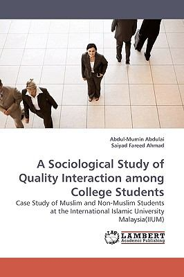 Sociological Study of Quality Interaction among College Students N/A 9783838305240 Front Cover