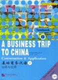 Business Trip to China 2 : Conversation and Application Workbook edition cover