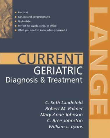 Current Geriatric Diagnosis and Treatment   2004 9780071399241 Front Cover
