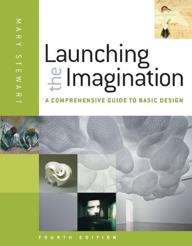 Launching the Imagination A Comprehensive Guide to Basic Design 4th 2012 edition cover