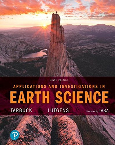Applications and Investigations in Earth Science:   2018 9780134746241 Front Cover