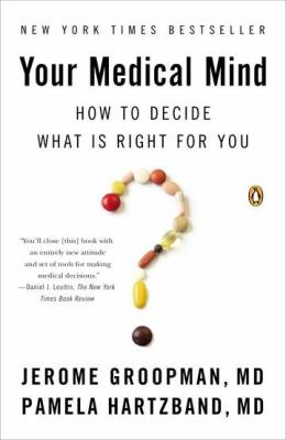 Your Medical Mind How to Decide What Is Right for You  2012 edition cover