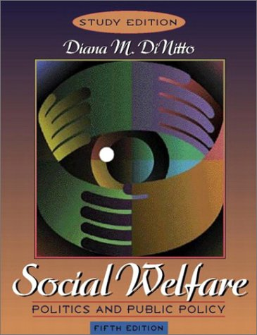 Social Welfare Politics and Public Policy 5th 2003 (Student Manual, Study Guide, etc.) edition cover