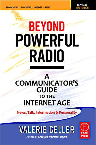 Beyond Powerful Radio A Communicator's Guide to the Internet Age - News, Talk, Information and Personality 2nd 2012 (Revised) edition cover