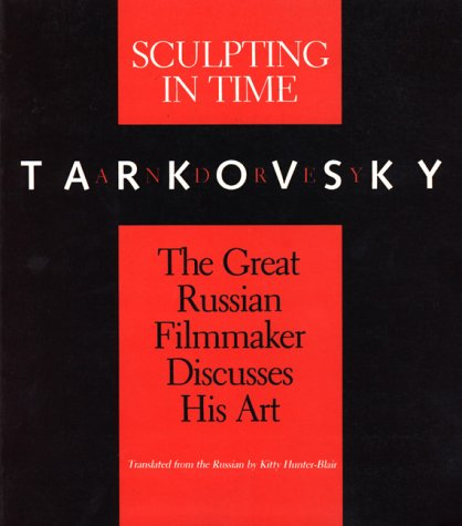 Sculpting in Time Reflections on the Cinema  1989 (Reprint) edition cover