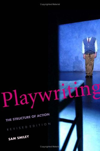 Playwriting The Structure of Action  2005 (Revised) edition cover