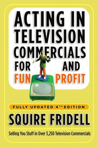 Acting in Television Commercials for Fun and Profit  4th 2009 (Revised) edition cover