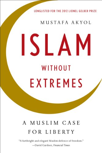 Islam Without Extremes A Muslim Case for Liberty  2013 edition cover