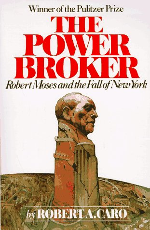 Power Broker Robert Moses and the Fall of New York N/A 9780394720241 Front Cover