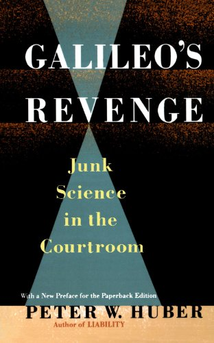Galileo's Revenge Junk Science in the Courtroom Reprint 9780465026241 Front Cover