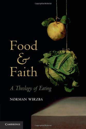 Food and Faith A Theology of Eating  2011 edition cover