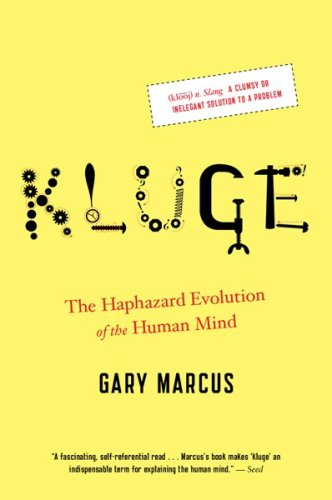 Kluge The Haphazard Evolution of the Human Mind  2009 9780547238241 Front Cover