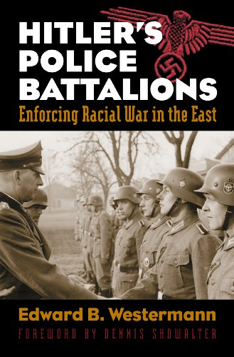 Hitler's Police Battalions Enforcing Racial War in the East  2010 edition cover