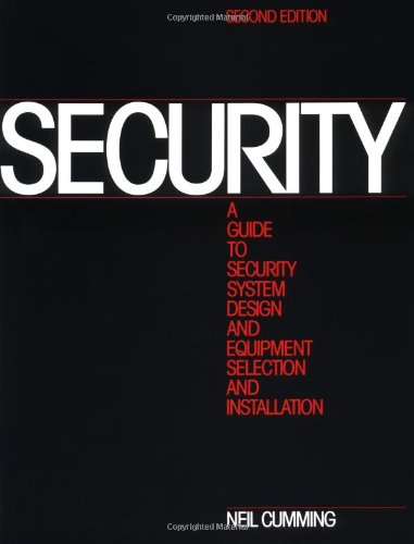 Security A Guide to Security System Design and Equipment Selection and Installation 2nd 1994 (Revised) 9780750696241 Front Cover