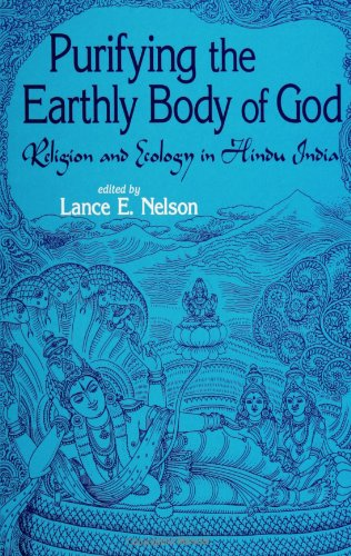 Purifying the Earthly Body of God Religion and Ecology in Hindu India  1998 edition cover