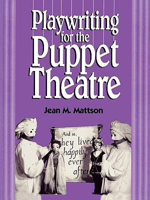Playwriting for Puppet Theatre   1997 9780810833241 Front Cover