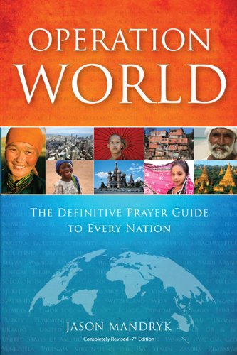 Operation World The Definitive Prayer Guide to Every Nation 7th (Revised) edition cover