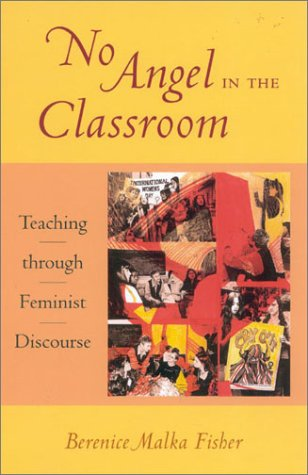 No Angel in the Classroom Teaching Through Feminist Discourse  2001 edition cover