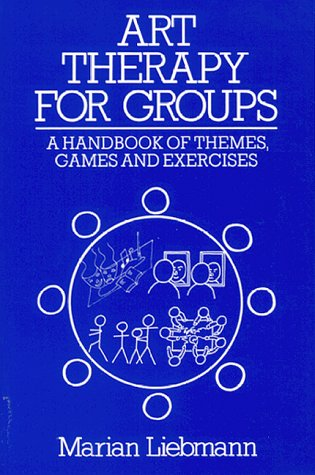 Art Therapy for Groups : A Handbook of Themes, Games and Exercises 1st 1986 edition cover