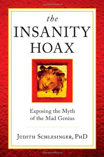 Insanity Hoax Exposing the Myth of the Mad Genius  2012 edition cover